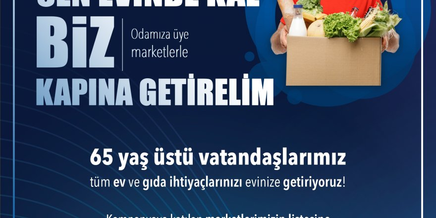 "İZTO'DAN ""SEN EVİNDE KAL, BİZ KAPINDAYIZ"" KAMPANYASI"
