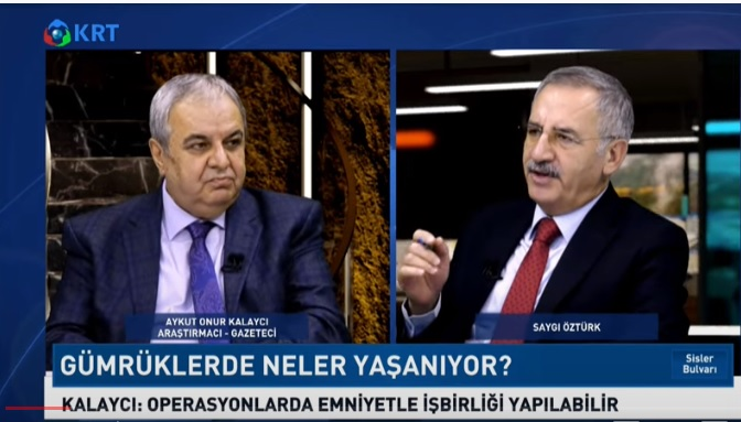 KALAYCI, KRT TV'de GÜMRÜKLERİ ANLATTI